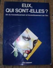 Eux qui sont)elles ? travestis, déguisement, graphisme, illustration, brocante, revue, édition, photos