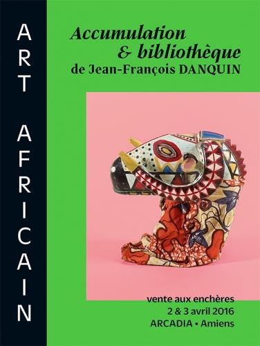 jean françois danquin, enchères, art premier,art africain sculpture,collection,arcadia